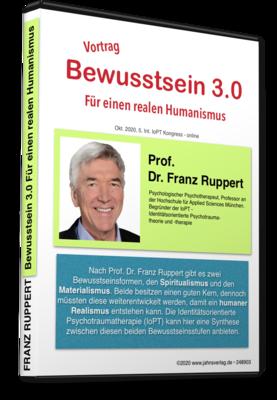 Bewusstsein 3.0 Vortrag Franz Ruppert